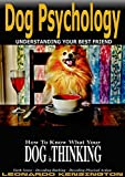 Dog Psychology: How to Know What Your Dog is Thinking, Understanding Your Best Friend, Sixth Sense, Decoding barking, Decoding Physical Action