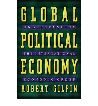 [( Global Political Economy: Understanding the International Economic Order By Robert Gilpin ( Author ) Paperback Mar - 2001)] Paperback