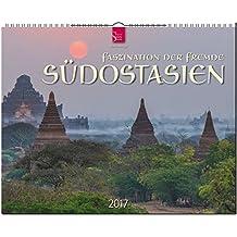 SÜDOSTASIEN - Faszination der Ferne - Original Stürtz-Kalender 2017 - Großformat-Kalender 60 x 48 cm