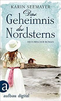 Das Geheimnis Des Nordsterns: Historischer Roman (die Saga Der Albatrosse 2) por Karin Seemayer epub