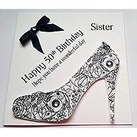 Happy Birthday Card - Happy 50th Birthday Sister And A Pretty Shoe - Handmade Card