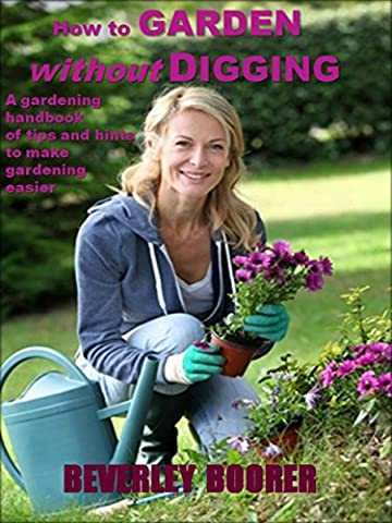 How to Garden Without Digging - Make Gardening Easier: A