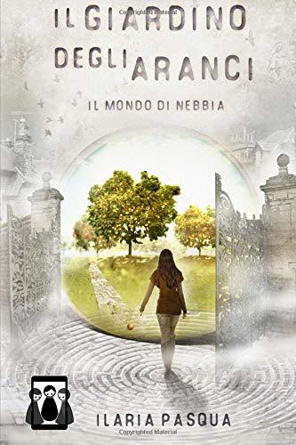 Il Giardino degli Aranci - Il mondo di nebbia: Volume 1