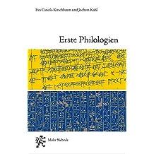 Erste Philologien: Archäologie einer Disziplin vom Tigris bis zum Nil