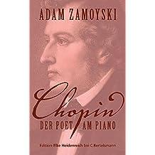 Chopin: Der Poet am Piano (Edition Elke Heidenreich)