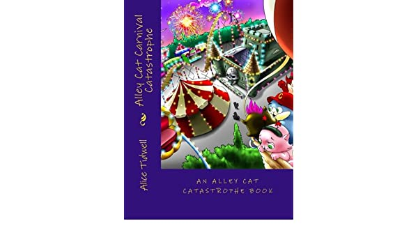 Buy Alley Cat Carnival Catastrophe: Volume 1 (Alley Cat Catastrophe