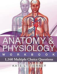 Anatomy & Physiology: 1,160 Multiple Choice Questions by Ms Kate L Tierney (2013-01-01)