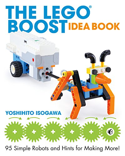 The LEGO BOOST Idea Book: 95 Simple Robots and Hints for Making More! (English Edition) por Yoshihito Isogawa