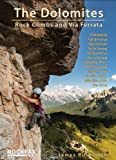 The Dolomites: Rock climbs & Via Ferrata (Rockfax Climbing Guide Series)