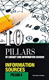 Information Sources (10 Pillars of Library & Information Science)