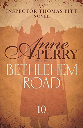 Bethlehem Road (Thomas Pitt Mystery, Book 10): A thrilling journey into the secrets at the heart of parliament (English Edition)