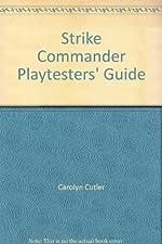 Strike Commander Playtesters' Guide de Carolyn Cutler