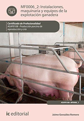Instalaciones, maquinaria y equipos de la explotación ganadera. agap0108 - producción porcina de reproducción y cría por Jaime González Romero