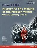 Edexcel GCSE History A the Making of the Modern World: Unit 2A Germany 1918-39 SB 2013 (Edexcel GCSE MW History 2013)
