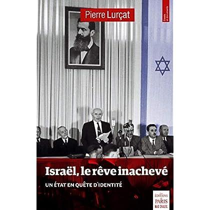 Israël, le rêve inachevé: Quel état pour le peuple juif ?
