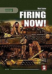 Firing Now!: Tank, Anti-Tank and Artillery Ammunition UK & USA, 1939-1945 (Green Series)