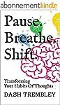 Pause. Breathe. Shift.: Transforming...