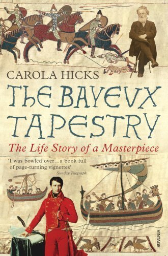 The Bayeux Tapestry: The Life Story of a Masterpiece by Carola Hicks (2008-09-01)