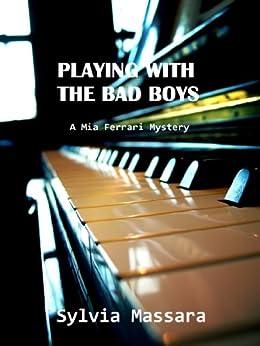 Playing With The Bad Boys: A Mia Ferrari Mystery by [Massara, Sylvia]