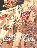 17th & 18th Century Fashion Detail (Fashion in Detail)