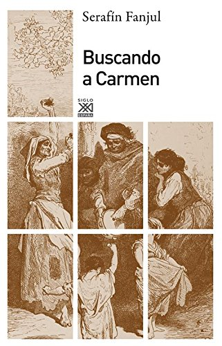 Buscando a Carmen (Siglo XXI de España General) por Serafín Fanjul