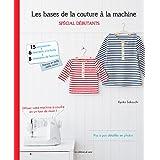Les bases de la couture à la machine : Spécial débutants