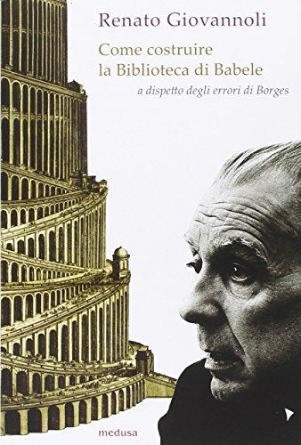 Come costruire la biblioteca di Babele a dispetto degli errori di Borges (Wunderkammer) por Renato Giovannoli