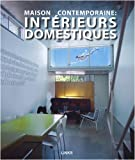 Telecharger Livres Maison contemporaine interieurs domestiques (PDF,EPUB,MOBI) gratuits en Francaise
