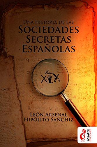 Una historia de las sociedades secretas españolas por León Arsenal