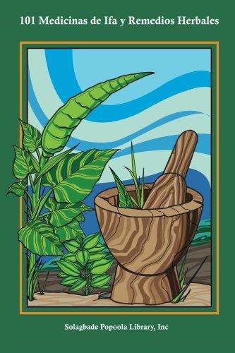 101 Medicinas de Ifa y Remedios Herbales por Inc. Solagbade Popoola Library