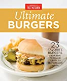 America's Test Kitchen Ultimate Burgers: 23 Favorite Burgers from Beef, Pork, and Turkey to Seafood and Veggie