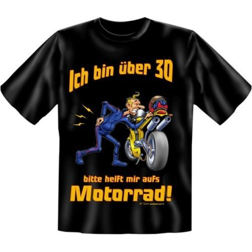 Diamant Shirts , Fun T-Shirt mit Spruch , Ich bin über 30 ... bitte helft mir aufs Motorrad ! , Grösse S M L XL XXL S (Diamant-motorrad-shirt)