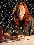 Spaß an Big Data