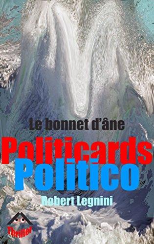 Couverture du livre Politico Politicards: Le bonnet d'âne