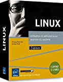 LINUX - Coffret de 2 livres : Utilisation et administration avancée du système (2e édition)
