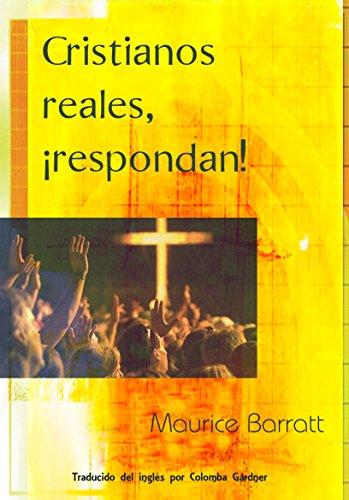 Cristianos reales, ¡respondan! (Radical Christianisy Series nº 1) por Maurice  Barratt