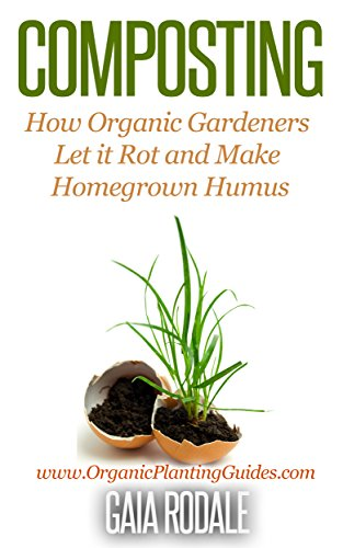 composting-how-organic-gardeners-let-it-rot-and-make-homegrown-humus-organic-gardening-for-beginners