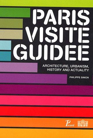 Paris visite guidée : Architecture, Urbanism, History and Actuality, édition en langue anglaise par Philippe Simon