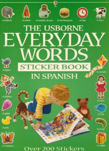 The Usborne Book of Everyday Words Sticker Book in Spanish [With Stickers] (Everyday Words Sticker Books)