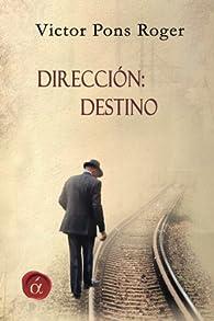 Dirección: Destino par  Víctor Pons Roger