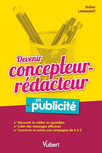 Devenir concepteur-rédacteur en publicité (LIRE AGIR) par Didier Lavanant