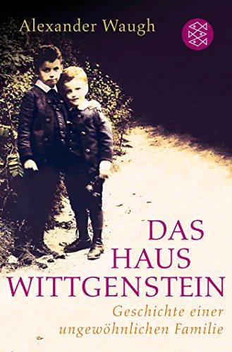 Das Haus Wittgenstein: Geschichte einer ungewöhnlichen Familie (Haus Und Familie)