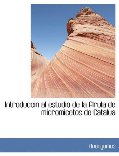 Introduccin al estudio de la flrula de micromicetos de Catalua