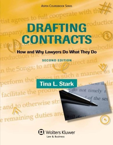 Drafting Contracts: How & Why Lawyers Do What They Do , Second Edition (Aspen Coursebook) by Stark, Tina L. (2013) Paperback