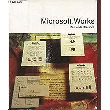 MICROSOFT WORKS / MANUEL DE REFERENCE.