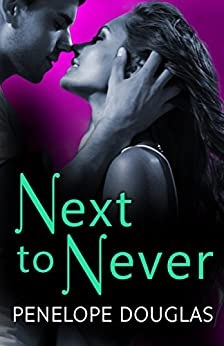 Next to Never (Fall Away) by [Douglas, Penelope]