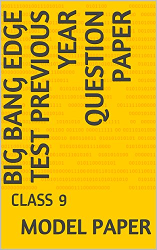 BIG BANG EDGE TEST PREVIOUS YEAR QUESTION PAPER: CLASS 9