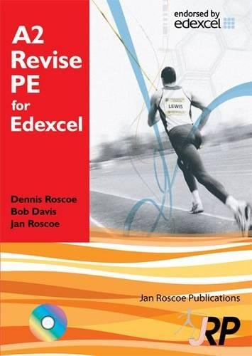 A2 Revise PE for Edexcel + Free CD-ROM: A Level Physical Education Student Revision Guide Endorsed by Edexcel: Physical Education and Sport Advanced and Answers (AS/A2 Revise PE Series)