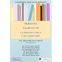 3: Persona : la persona física y sus derechos (Cuadernos prácticos Bolonia.)