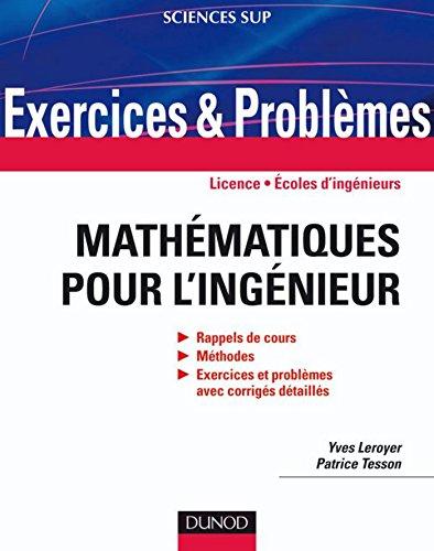 [EPUB] Exercices et problèmes de mathématiques pour l'ingénieur : rappels de cours, corrigés détaillés, méthodes